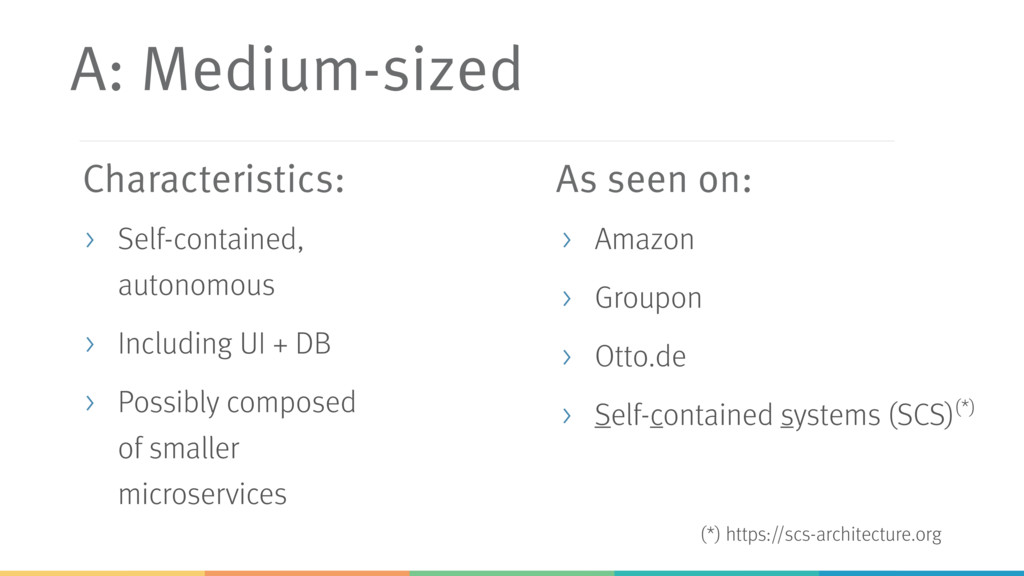 A: Medium-sized > Self-contained, autonomous > ...