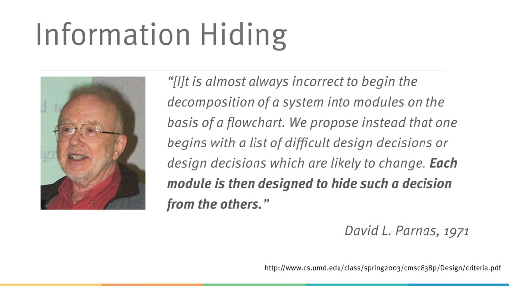 """Information Hiding """"[I]t is almost always incor..."""