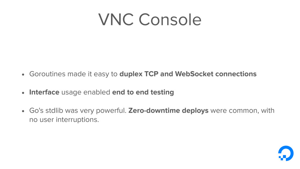 VNC Console • Goroutines made it easy to duplex...
