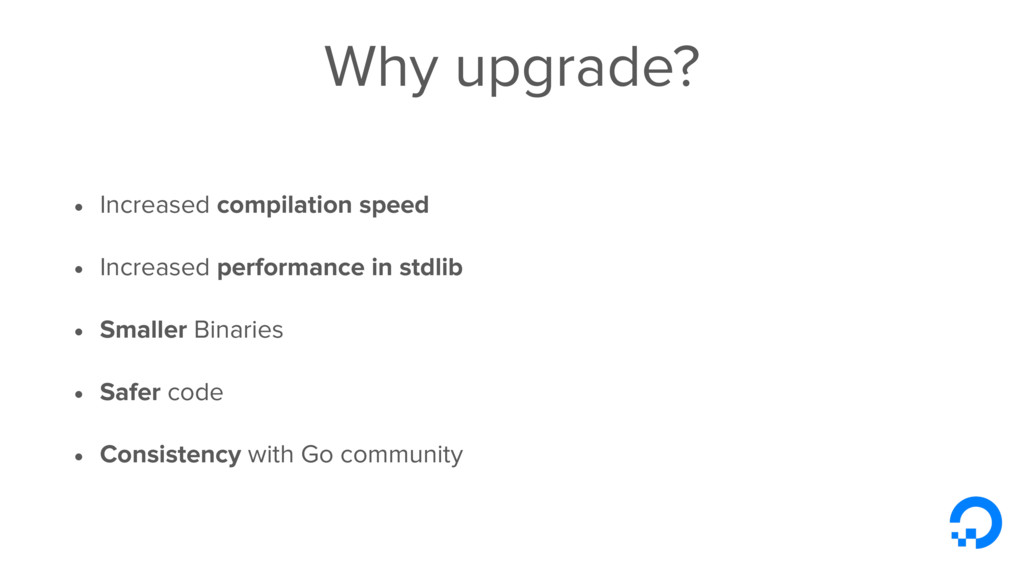 Why upgrade? • Increased compilation speed • In...