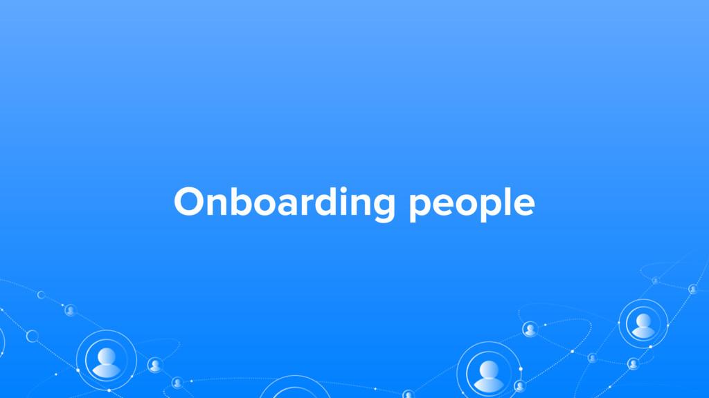 Onboarding people