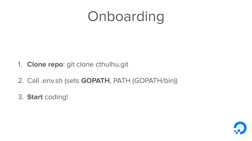 Onboarding 1. Clone repo: git clone cthulhu.git...