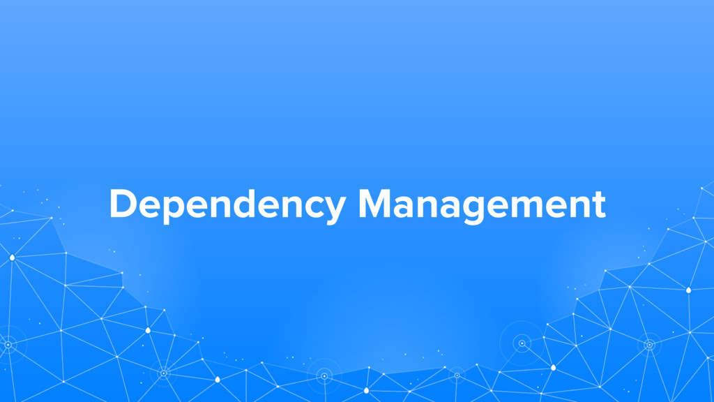 Dependency Management