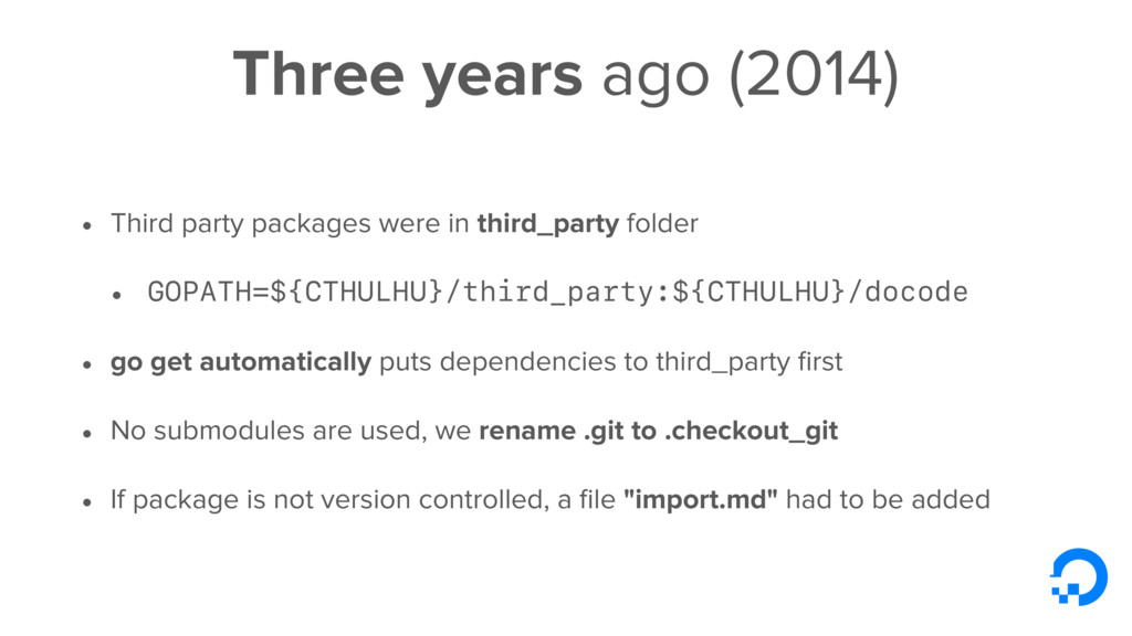 Three years ago (2014) • Third party packages w...