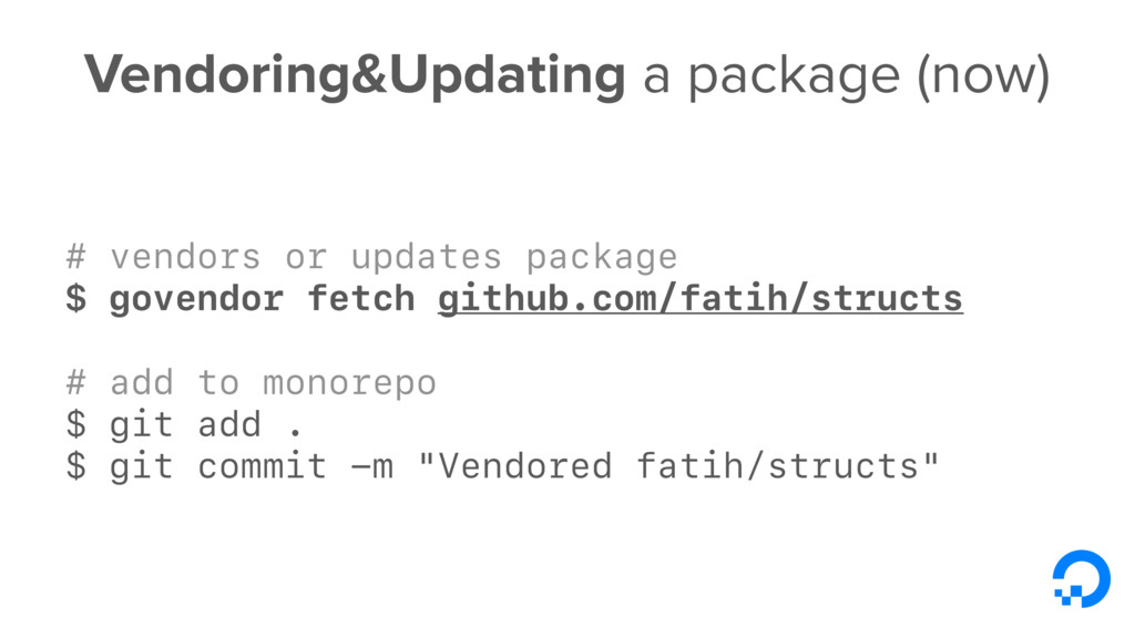 Vendoring&Updating a package (now) # vendors or...