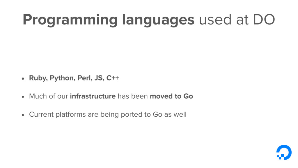 Programming languages used at DO • Ruby, Python...