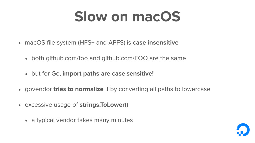 Slow on macOS • macOS file system (HFS+ and APFS...