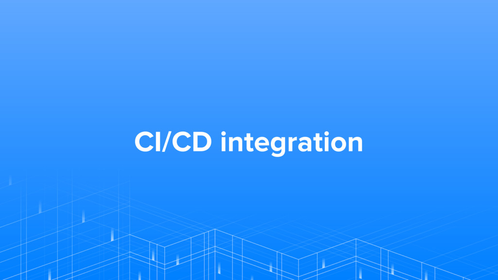 CI/CD integration