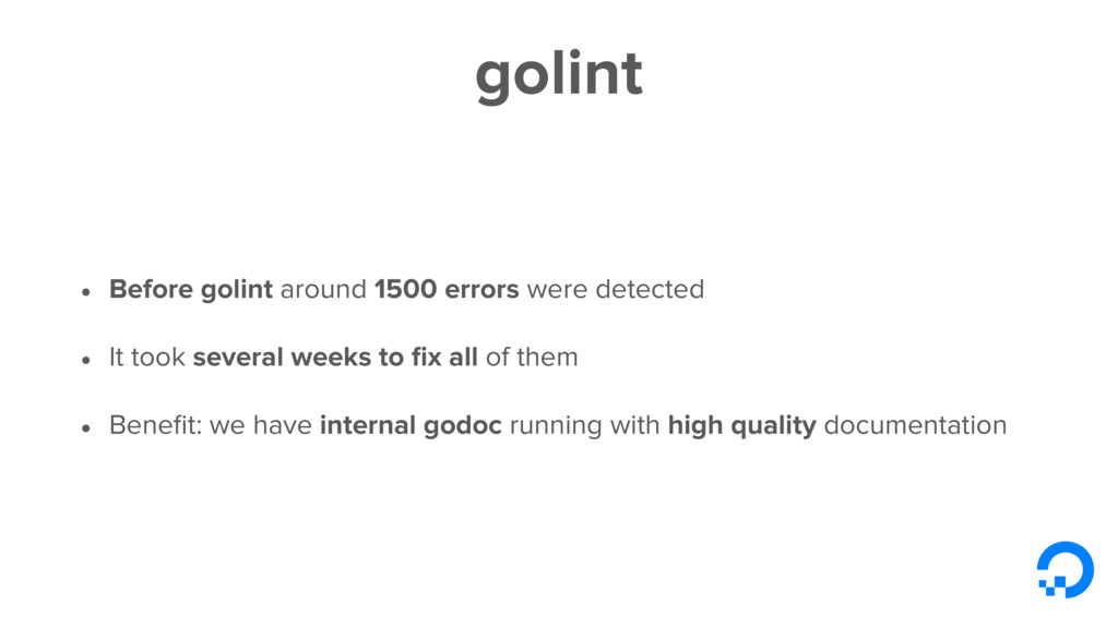 golint • Before golint around 1500 errors were ...