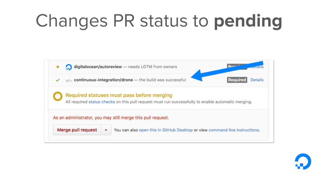 Changes PR status to pending