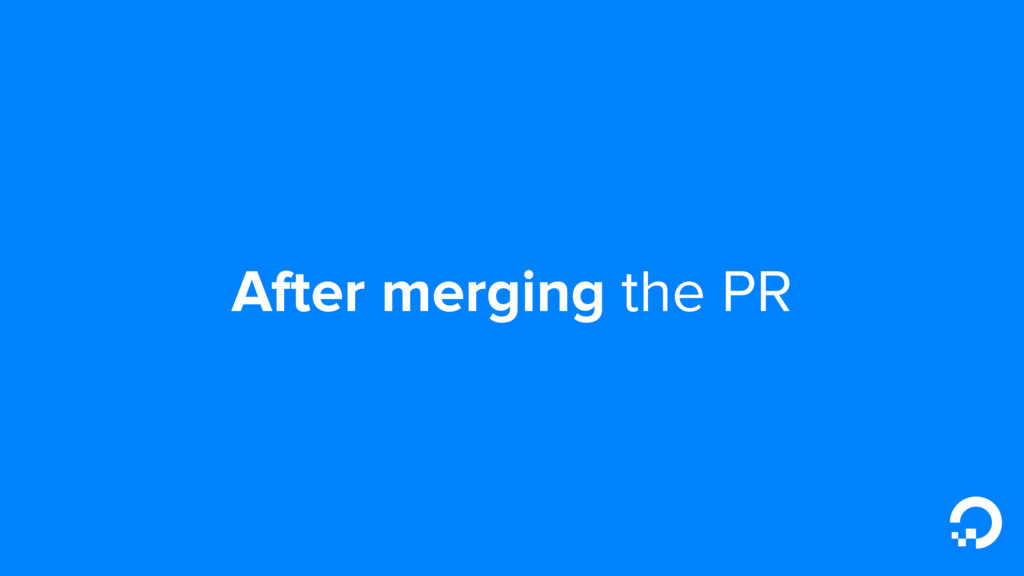 After merging the PR