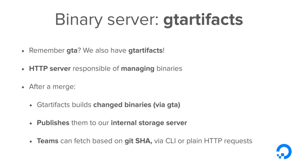 Binary server: gtartifacts • Remember gta? We a...