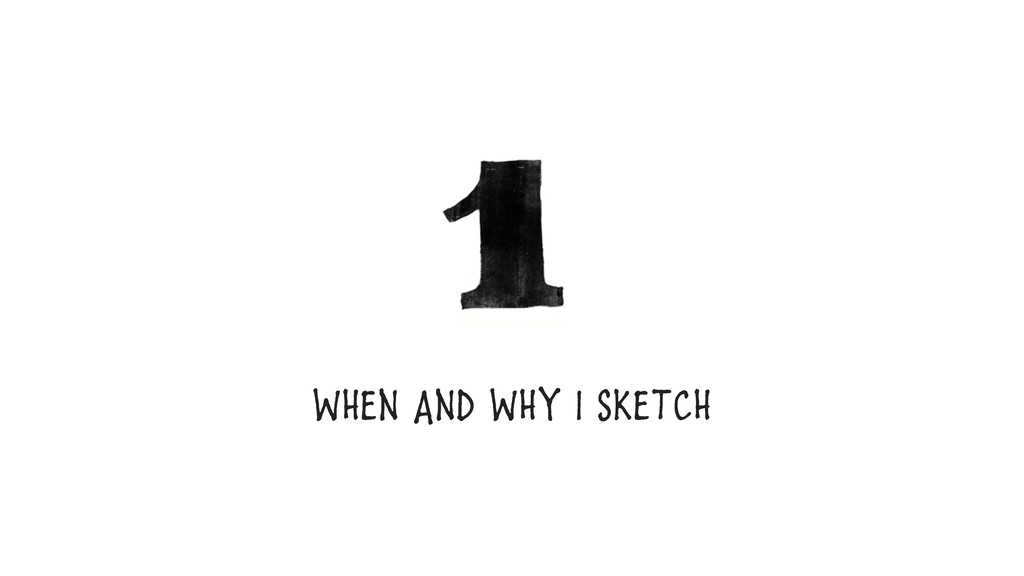 When And Why I sketch