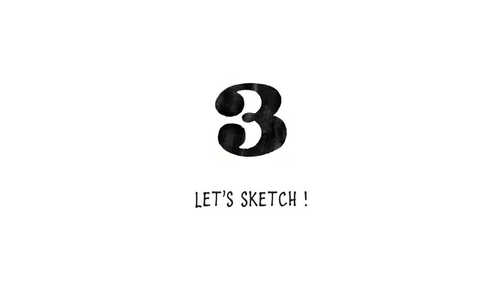 Let's sketch !
