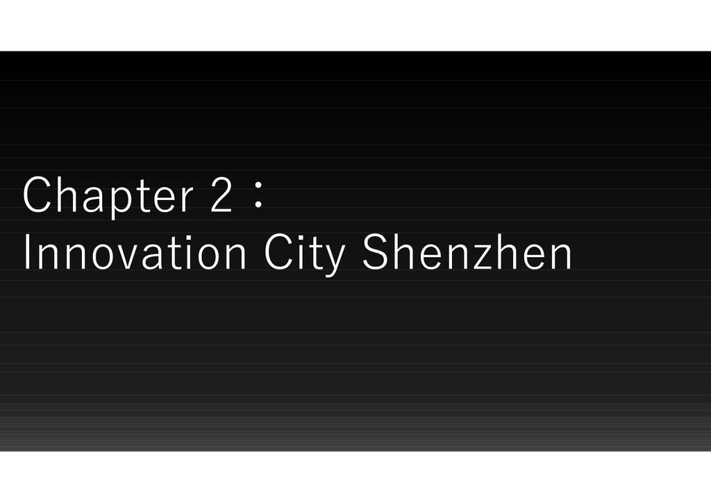 Chapter 2: Innovation City Shenzhen