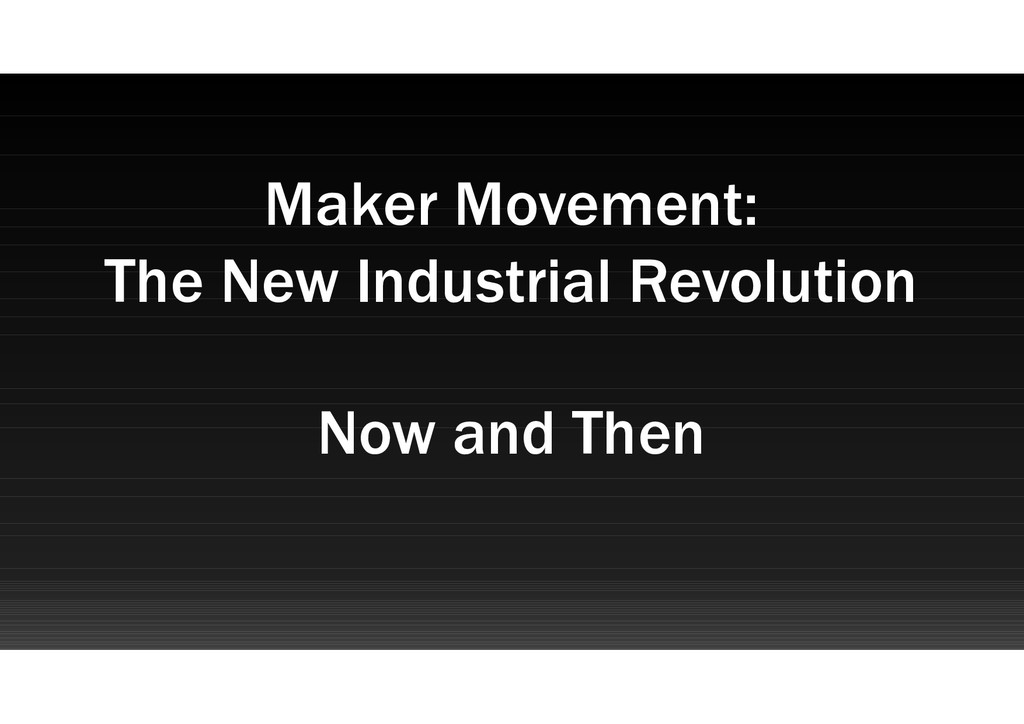 Maker Movement: The New Industrial Revolution N...