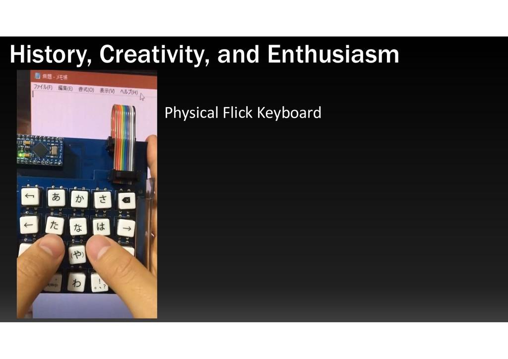 Physical Flick Keyboard History, Creativity, an...