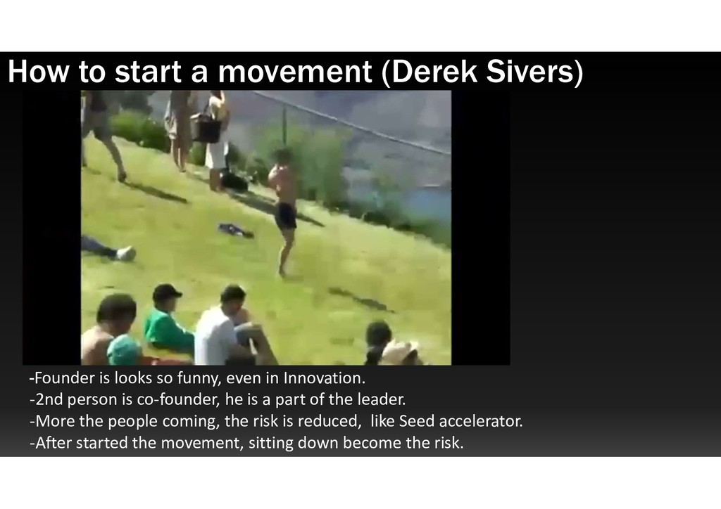 How to start a movement (Derek Sivers) -Founder...
