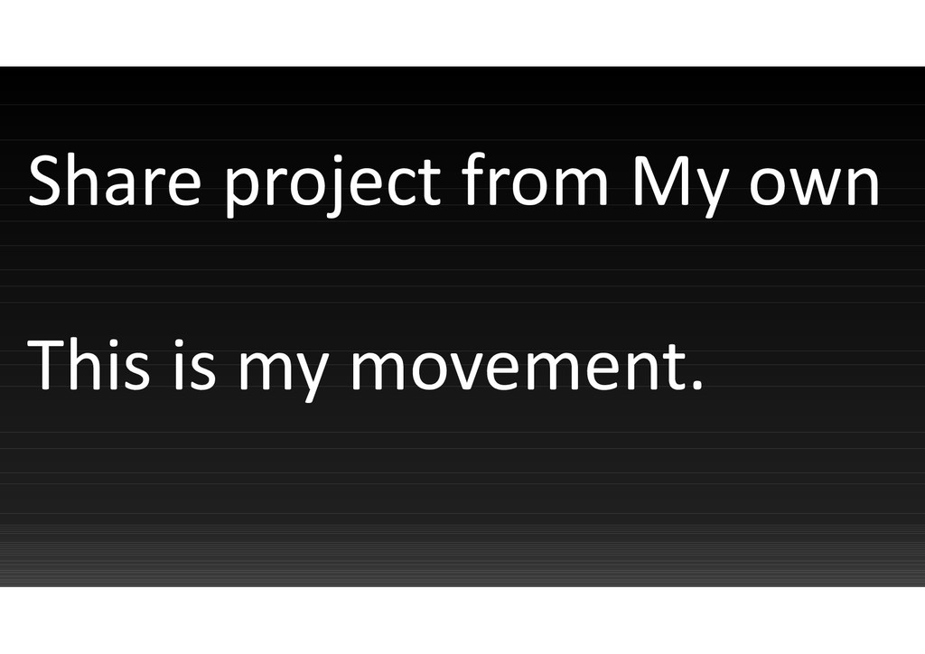 Share project from My own This is my movement.