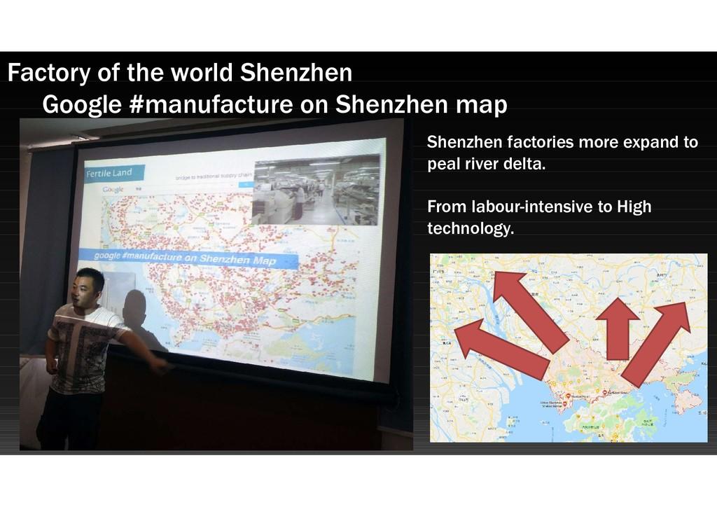 Factory of the world Shenzhen Google #manufactu...