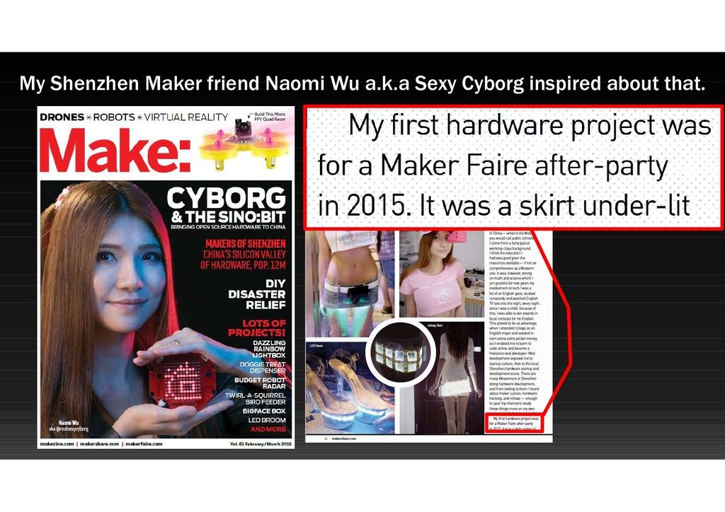 My Shenzhen Maker friend Naomi Wu a.k.a Sexy Cy...