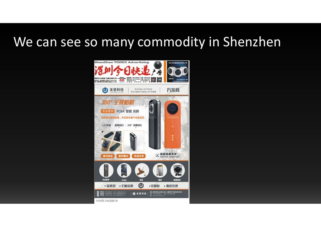 We can see so many commodity in Shenzhen