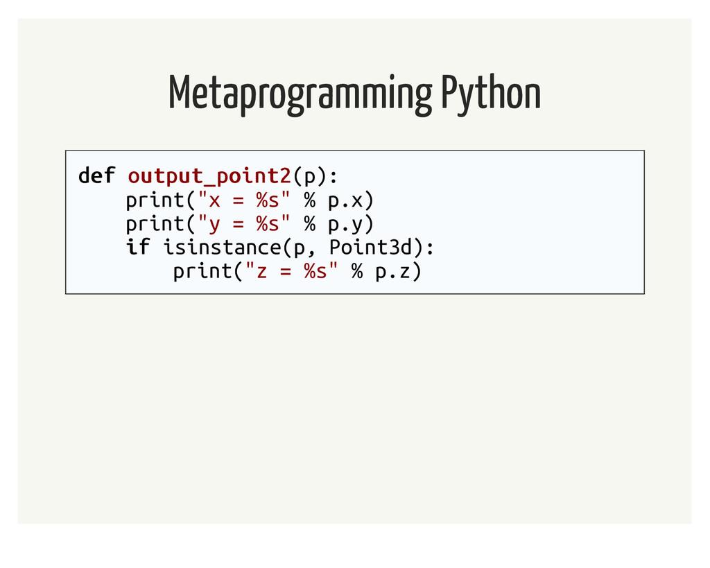 Metaprogramming Python def def output_point2 ou...