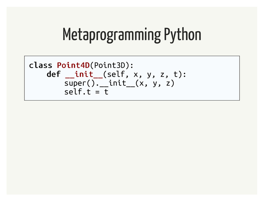 Metaprogramming Python class class Point4D Poin...