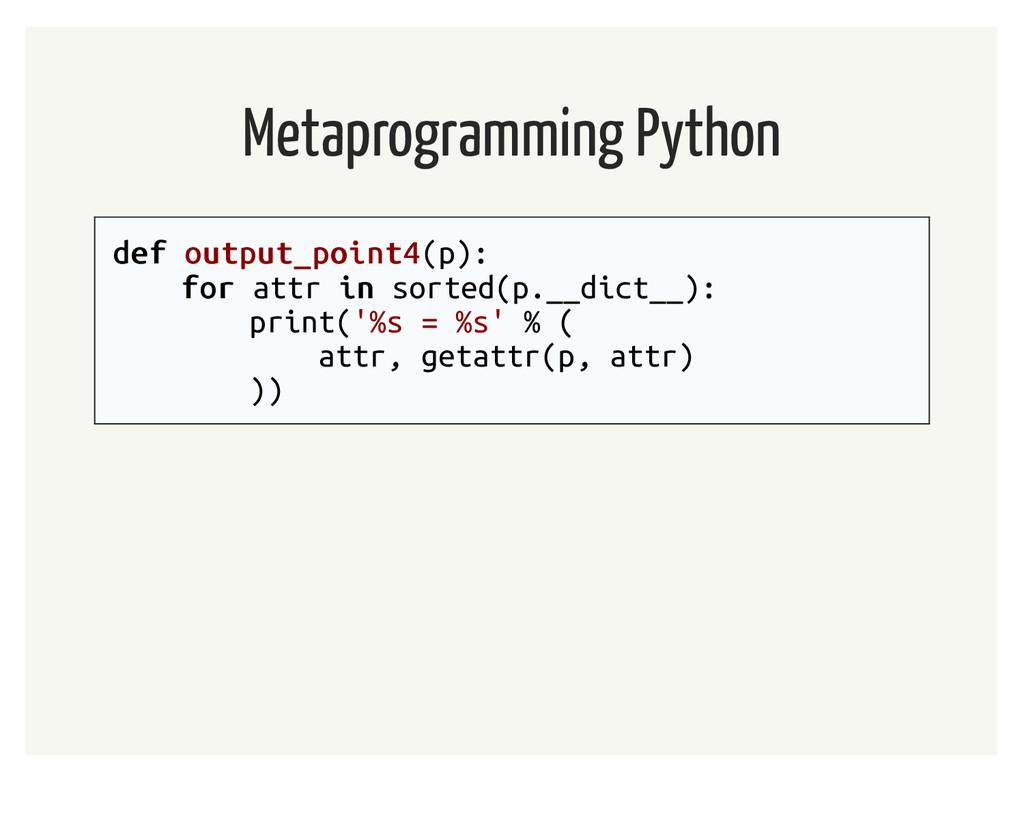 Metaprogramming Python def def output_point4 ou...