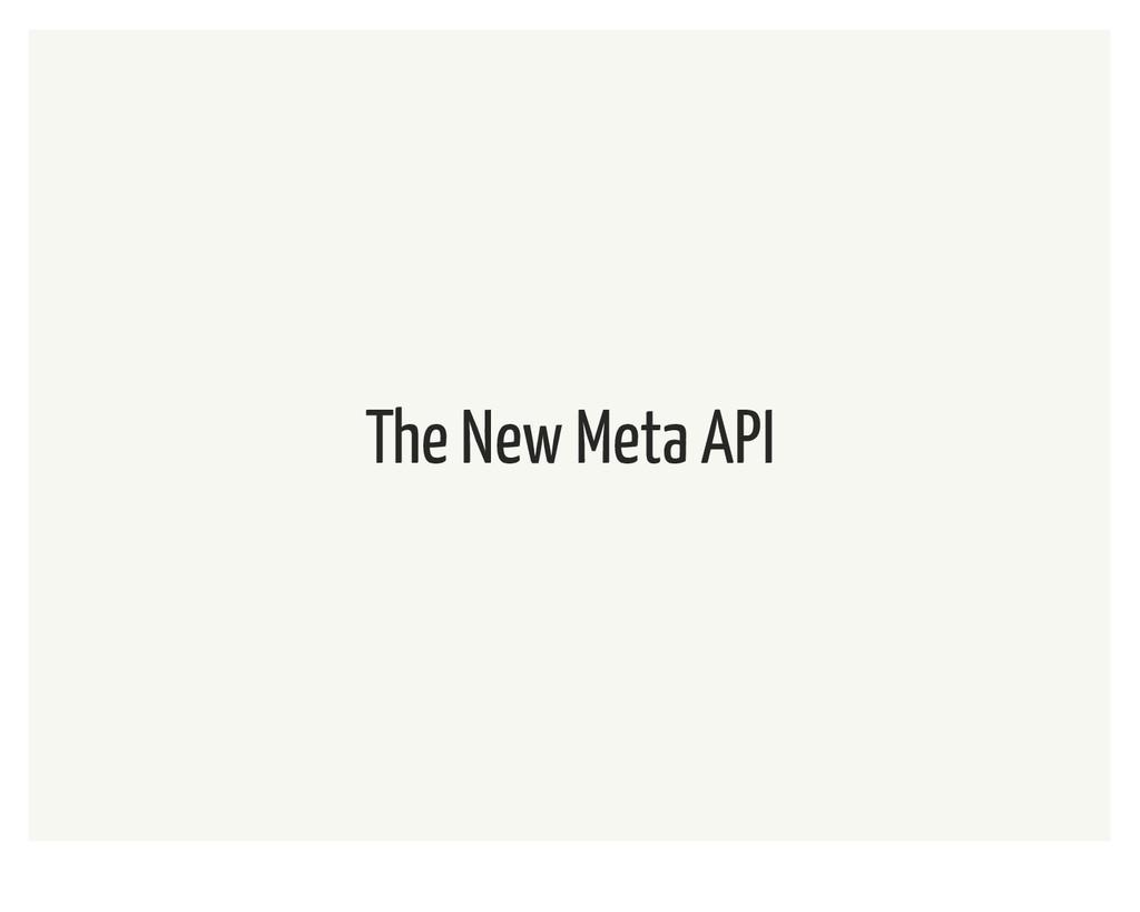 The New Meta API