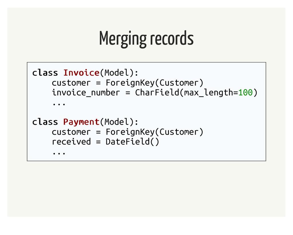 Merging records class class Invoice Invoice(Mod...