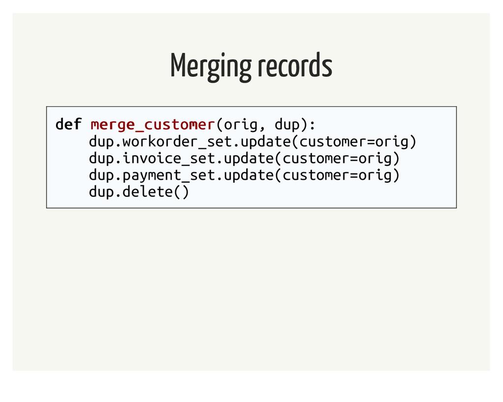 Merging records def def merge_customer merge_cu...