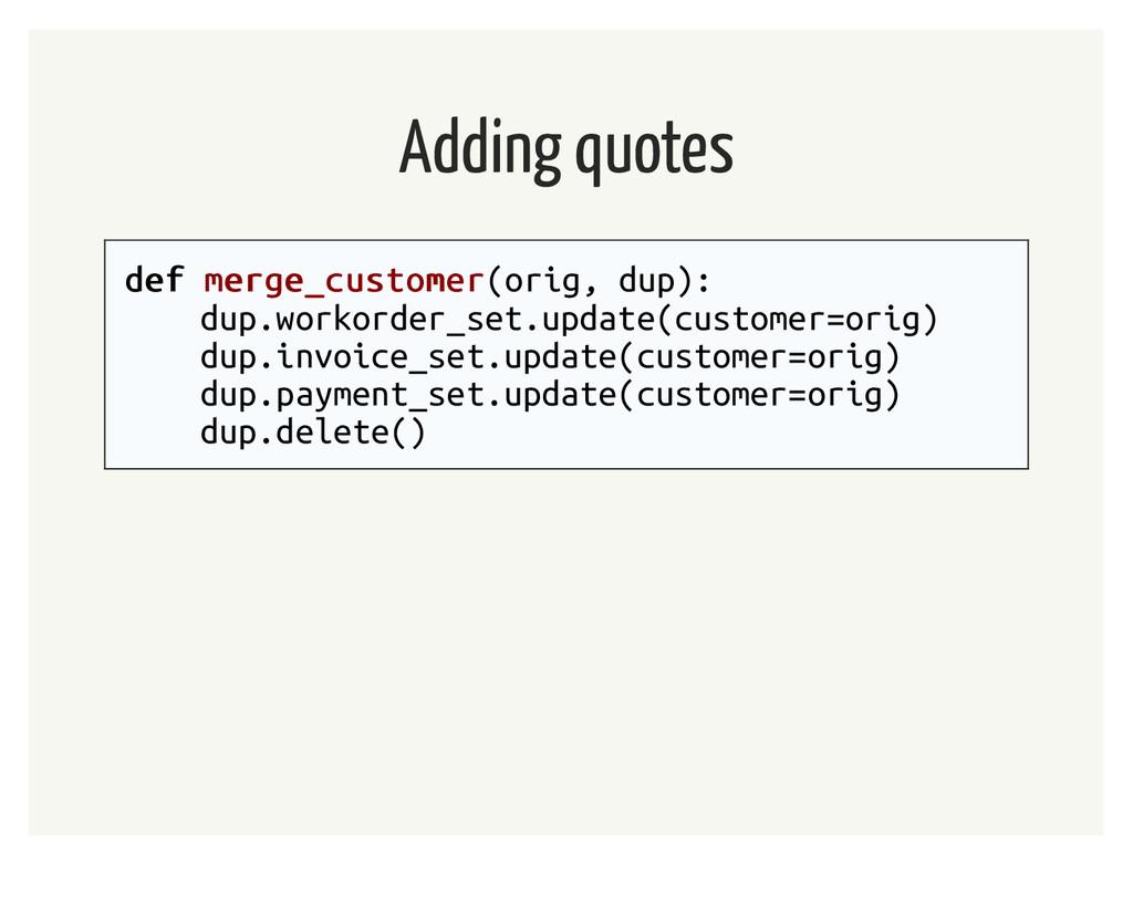 Adding quotes def def merge_customer merge_cust...