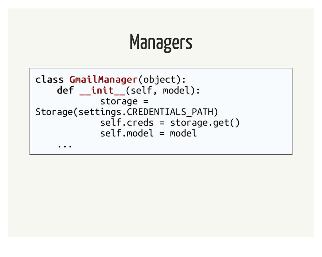 Managers class class GmailManager GmailManager(...