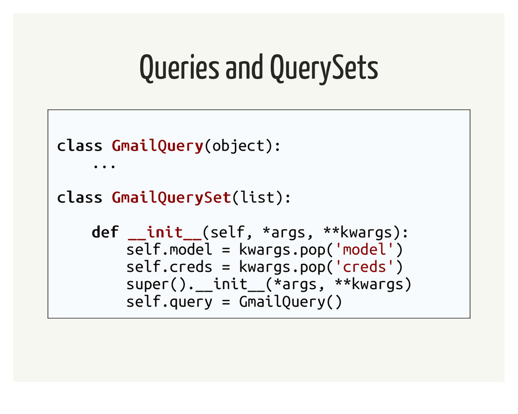 Queries and QuerySets class class GmailQuery Gm...