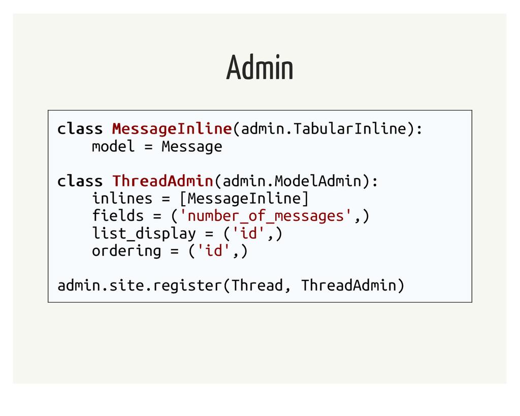 Admin class class MessageInline MessageInline(a...