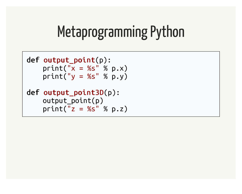 Metaprogramming Python def def output_point out...