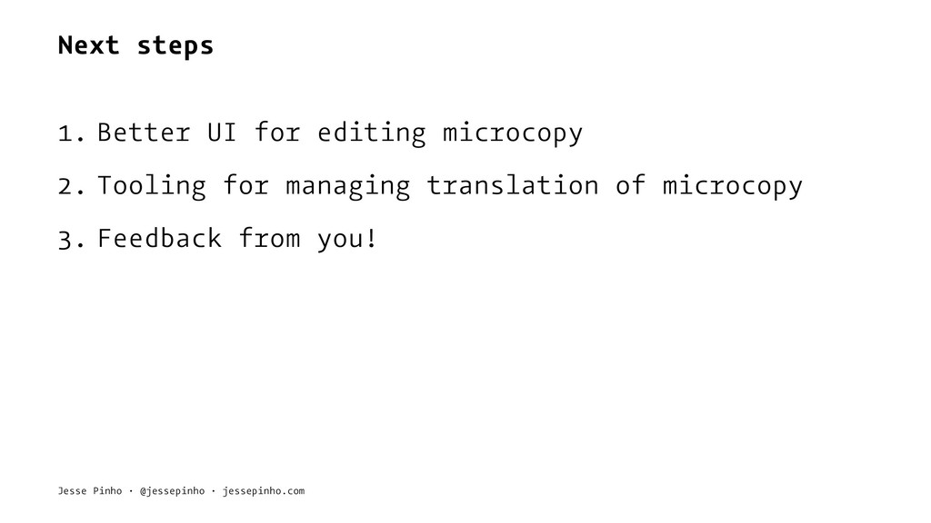 Next steps 1. Better UI for editing microcopy 2...