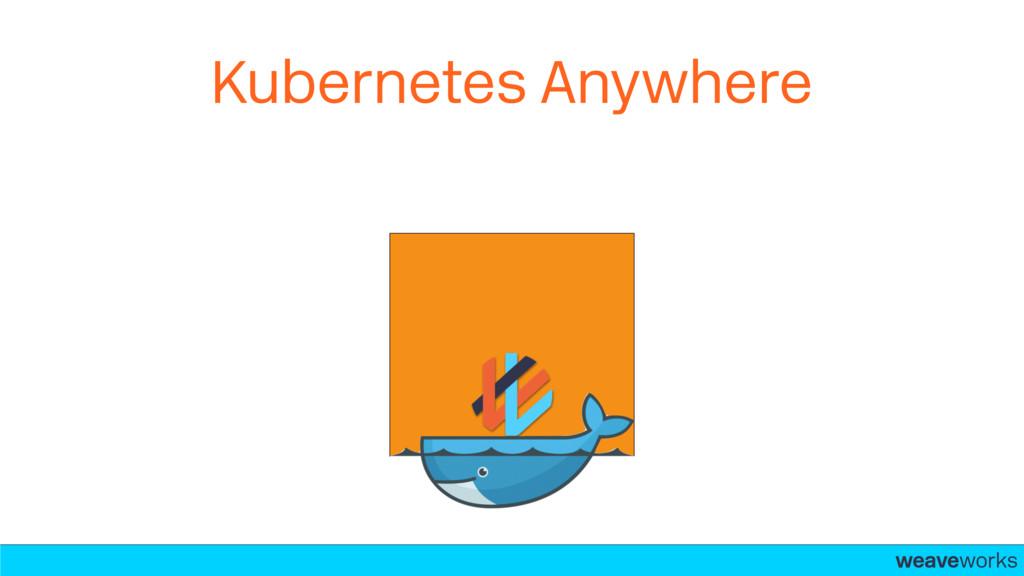 weaveworks- Kubernetes Anywhere