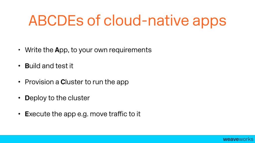 weaveworks- ABCDEs of cloud-native apps • Write...