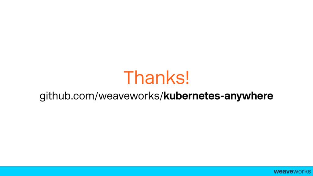 weaveworks- Thanks! github.com/weaveworks/kuber...