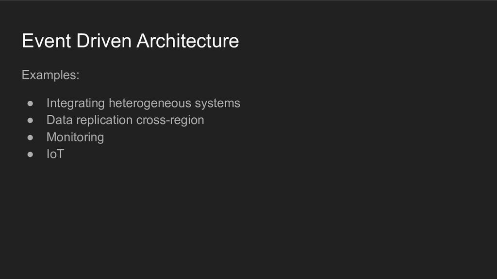Event Driven Architecture Examples: ● Integrati...