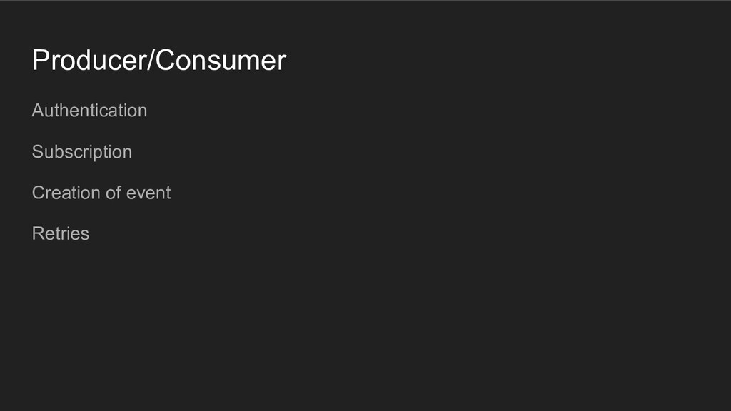 Producer/Consumer Authentication Subscription C...