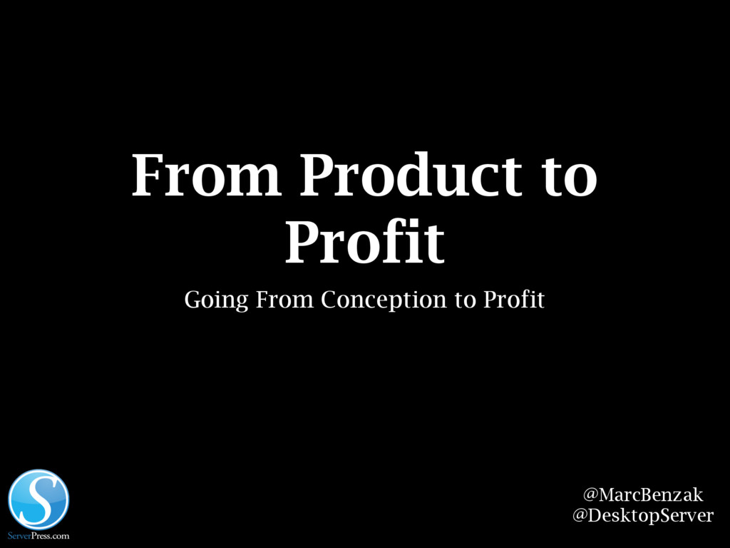 From Product to Profit Going From Conception to...