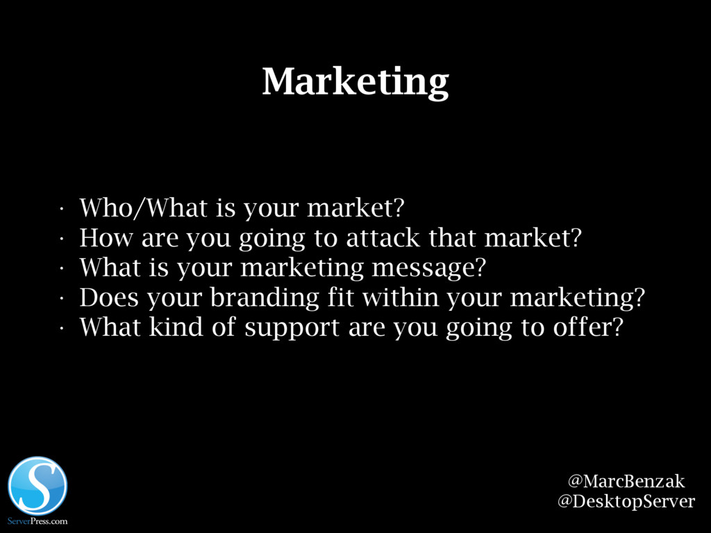 @MarcBenzak @DesktopServer Marketing • Who/What...