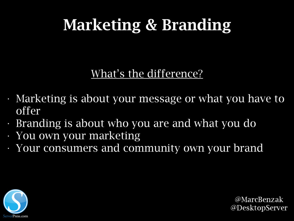 @MarcBenzak @DesktopServer Marketing & Branding...