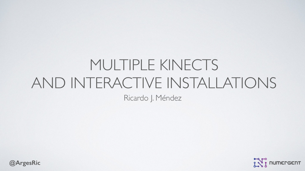 @ArgesRic MULTIPLE KINECTS AND INTERACTIVE INST...