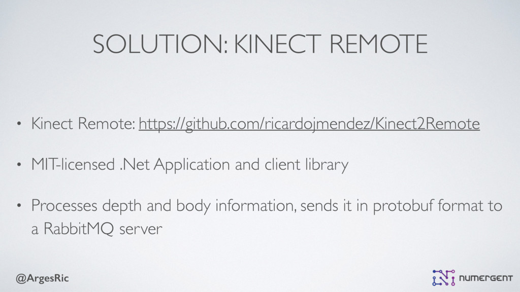 @ArgesRic SOLUTION: KINECT REMOTE • Kinect Remo...