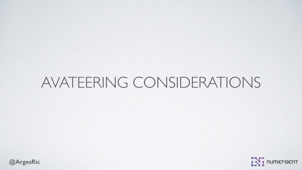 @ArgesRic AVATEERING CONSIDERATIONS