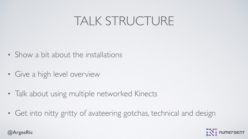 @ArgesRic TALK STRUCTURE • Show a bit about the...